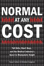 Normal at Any Cost: Tall Girls, Short Boys, and the Medical Industry's Quest toM