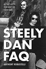 Steely Dan FAQ: All That's Left to Know about This Elusive Band (FAQ Series) by