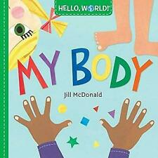HELLO, WORLD! MY BODY - MCDONALD, JILL - ( 1524766364)
