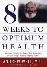 Eight Weeks to Optimum Health : A Proven Program for Taking Full Advantage of Y…