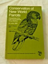 Conservation of New World Parrots : Proceedings of the ICBP Parrot Working Group