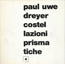 Paul Uwe Dreyer. Costellazioni prismatiche