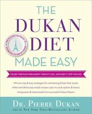 The Dukan Diet Made Easy: Cruise Through Permanent Weight Loss--and Keep It Off