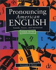 Pronouncing American English: Sounds, Stress, and Intonation  [Second Edition] b