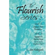 The Flourish Series: Book 1- Laying a Firm Foundation Book 2- Equipped to...