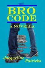 The Bro Code : A Novella by Jacqueline Patricks (2015, Paperback)
