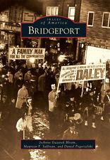 Bridgeport [Images of America] [IL] [Arcadia Publishing]