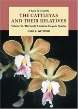 The Cattleyas and Their Relatives Vol. VI The South American Encyclia Species...