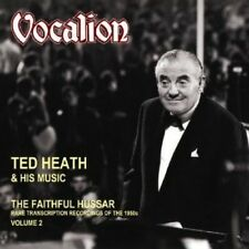 Ted Heath THE FAITHFUL HUSSAR Rare transcription recordings of the 1950s VOLUME