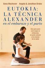 Eutokia: La Tecnica Alexander en el embarazo y el parto (Spanish Edition) by Il