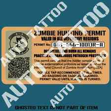 ZOMBIE HUNTING PERMIT DECAL STICKER FUNNY WARNING STICKER REANIMATED LIVING DEAD