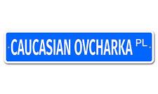"""5570 SS Caucasian Ovcharka 4"""" x 18"""" Novelty Street Sign Aluminum"""