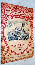 LIVRES ROSES LAROUSSE EO 1922 N°302 LES FILETS BLEUS