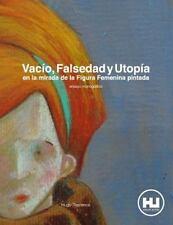 Vacío, Falsedad y Utopia en la Mirada de la Figura Femenina Pintada by Hugo...