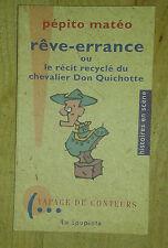 MATEO Pépito. Rêve-errance ou le récit recyclé du chevalier Don Quichotte. 1997.