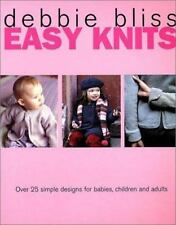 Easy Knits: Over 25 Simple Designs for Babies, Children and Adults Bliss, Debbi