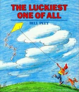 The Luckiest One of All by Bill Peet