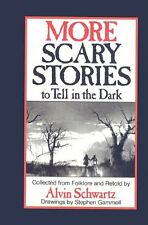 More Scary Stories to Tell in the Dark: Collected