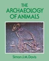The Archaeology of Animals: By Davis, Simon J. M.
