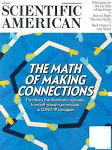 SCIENTIFIC AMERICAN #4 VOLUME 324 APRIL 2021 / THE MATH OF MAKING CONNECTION