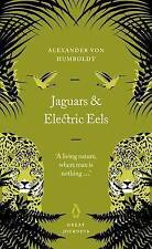 Jaguars and Electric Eels (Penguin Great Journeys), Alexander von Humboldt, Used