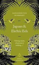 Jaguars and Electric Eels (Penguin Great Journeys), von Humboldt, Alexander, Use