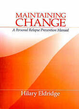 USED (VG) Maintaining Change: A Personal Relapse Prevention Manual by Hilary J.
