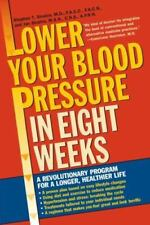Lower Your Blood Pressure in Eight Weeks: A Revolutionary Program for a Longer,