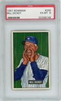 1951 Bowman Bill Dickey. PSA 6 EX-MT