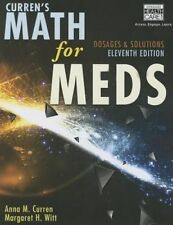 Curren's Math for Meds: Dosages and Solutions by Margaret Witt, Anna M. Curren (