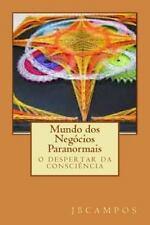 Mundo Dos Negócios Paranormais : Despertar Da Consciência by jbcampos campos...