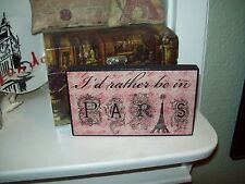 Shabby Paris decor SMALL dark pink I'd rather be in Paris block sign French chic