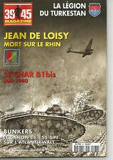 39-45 N° 161 JEAN DE LOISY / LE CHAR B1 BIS / BUNKERS / CANON 155 GPF