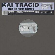 """Kai Tracid Life is too short (Thomas P. Heckmann/RMB Rmxes) [Maxi 12""""]"""