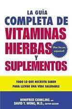 USED (GD) La Guia Completa de Vitaminas, Hierbas y Suplementos: Todo lo que Nece