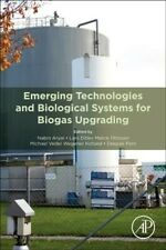 Emerging Technologies and Biological Systems for Biogas Upgrading, Paperback ...