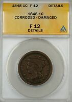 1848 Large Cent 1c Coin ANACS F-12 Details Corroded-Damaged