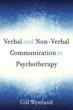 Verbal and Non-Verbal Communication in Psychotherapy by Gill Westland: Used