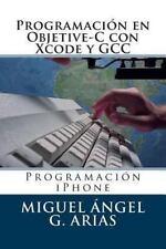 Programación en Objetive-C con Xcode y GCC by Miguel Ángel G. Arias (2013,...