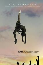 Exit, Pursued by a Bear by E. K. Johnston (2017, Paperback)