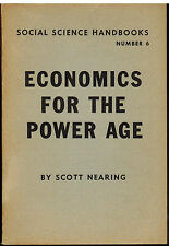 Economics for the Power Age by Scott Nearing 1952 Social Science Book Number 6