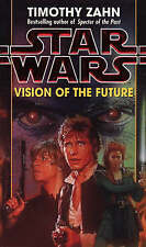Star Wars: Vision of the Future (Star Wars: The hand of Thrawn), Zahn, Timothy,