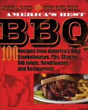 America`s Best BBQ: 100 Recipes from America`s Best Smokehouses, Pits, Shacks, R