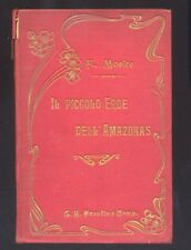 F.Morice Il piccolo Eroe dell'Amazonas illustrazioni G.Brugo Paravia 1906  R
