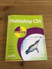 Photoshop CS4 - in easy steps. For Windows & MAC. Author - Robert Shufflebotham