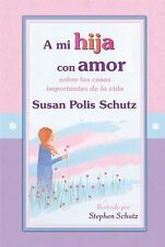 A mi hija con amor  To My Daughter with Love (Spanish Edition)-ExLibrary