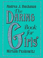 The Daring Book for Girls by Miriam Peskowitz and Andrea J. Buchanan (2007,...