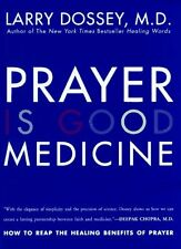 Prayer Is Good Medicine: How to Reap the Healing Benefits of Prayer by Larry Dos