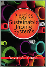 Plastics and Sustainable Piping Systems by David A. Chasis - BRAND NEW!