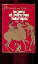 """Serge HUTIN Hommes et civilisations fantastiques, J'ai Lu """"rouge"""" A238 1971"""